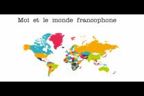 Moi et Ie monde francophone